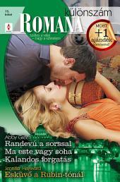 Romana különszám 75. kötet: Randevú a sorssal, Ma este vagy soha, Kalandos forgatás, Esküvő a Rubin-tónál