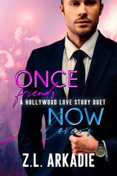 A Hollywood Love Story Duet: Once Friends & Now Lovers (Sonja & Jay)