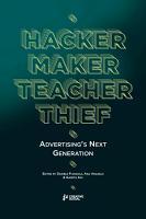 Hacker  Maker  Teacher  Thief  Advertising s Next Generation PDF