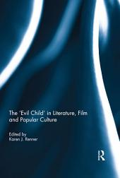 The 'Evil Child' in Literature, Film and Popular Culture