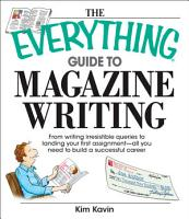 The Everything Guide To Magazine Writing PDF