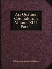 Ars Quatuor Coronatorum, Volume XLII, Part 1