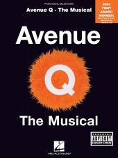 Avenue Q - The Musical (Songbook): Piano/Vocal Selections