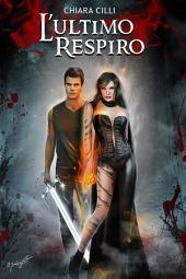 L'Ultimo Respiro (La Regina degli Inferi #3)