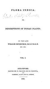 Flora Indica: Or, Descriptions of Indian Plants