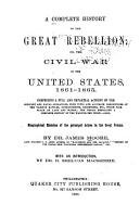 A Complete History of the Great Rebellion  Or  The Civil War in the United States  1861 1865 PDF