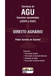 Questões Comentadas - Direito Agrário: (CESPE e ESAF)