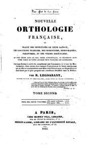 Nouvelle orthologie française, ou Traité des difficultés de cette langue, des locutions vicieuses, des homonymes ...