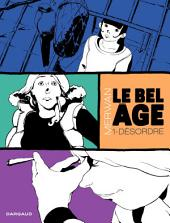 Le Bel âge - tome 1 – Désordre