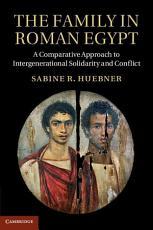 The Family in Roman Egypt PDF