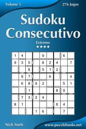 Sudoku Consecutivo - Extremo - Volume 5 - 276 Jogos