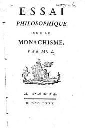 Essai philosophique sur le Mona chisme. Par Mr. L... i.e. S. N. H. Linguet