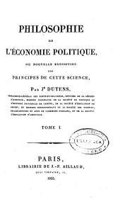 Philosophie de l'économie politique: ou Nouvelle exposition des principes de cette science, Volume1