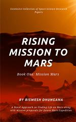 Rising Mission to Mars: Extensive Collection of Space Exploration Research Papers - Biswesh Dhungana