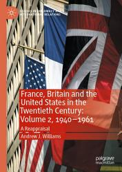 France  Britain and the United States in the Twentieth Century  Volume 2  1940   1961 PDF