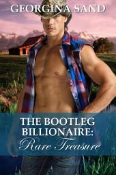 The Bootleg Billionaire: Rare Treasure