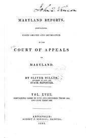 Maryland Reports: Cases Adjudged in the Court of Appeals of Maryland, Volume 18