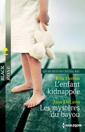 L'enfant kidnappée - Les mystères du bayou: Les Secrets de Crystal Bay