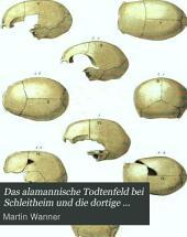 Das alamannische Todtenfeld bei Schleitheim und die dortige römische Niederlassung