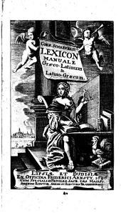Corn. Schrevelii Lexicon manuale graeco-latinum et latino-graecum...