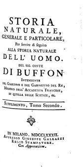 Storia Naturale Generale E Particolare: Per servire di seguito Alla Storia Naturale Dell'Uomo, Volume 2