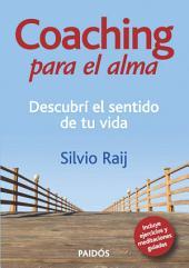 Coaching del alma: Descubrí el sentido de tu vida