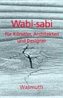 Wabi sabi f  r K  nstler  Architekten und Designer PDF
