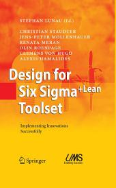 Design for Six Sigma + LeanToolset: Implementing Innovations Successfully
