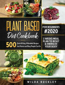Plant Based Diet Cookbook for Beginners #2020