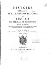 Histoire métallique de la Révolution Française, ou recueil des médailles et des monnoies qui ont été frappées depuis la convocation des Etats-Généraux jusqu'aux premières campagnes de l'armée Italie
