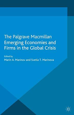 Emerging Economies and Firms in the Global Crisis PDF