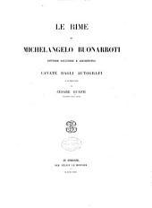 Le rime di Michelangelo Buonarroti, pittore, scultore et architetto