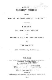 Monthly Notices of the Royal Astronomical Society: Volume 30