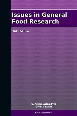 Issues in General Food Research  2011 Edition PDF