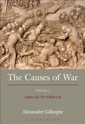 The Causes of War: Volume III: 1400 CE to 1650 CE