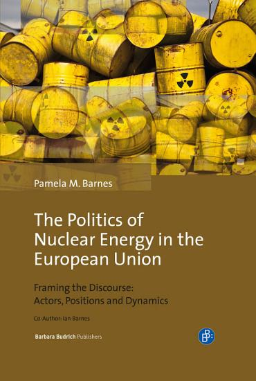 The Politics of Nuclear Energy in the European Union PDF