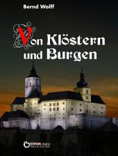 Von Klöstern und Burgen: Ein Kulturbild aus der Zeit der Romantik