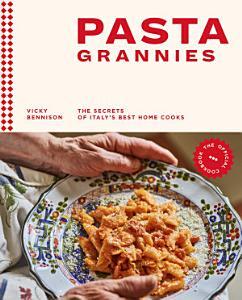Pasta Grannies  The Official Cookbook Book