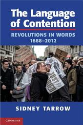 The Language of Contention: Revolutions in Words, 1688–2012
