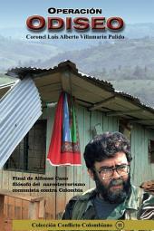 Operación Odiseo: Caida de Alfonso Cano filósofo del narcoterrorismo comunista contra Colombia