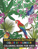 Birds Flower Butterfly Color By Number Coloring Book For Kids