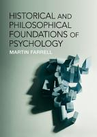 Historical and Philosophical Foundations of Psychology PDF