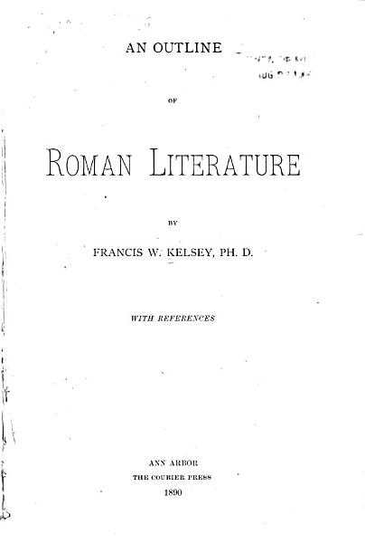 Download An Outline of Roman Literature by Francis W  Kelsey   With References Book