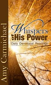 Whispers of His Power: Selections for Daily Reading
