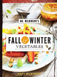 Mr  Wilkinson s Fall and Winter Vegetables Book