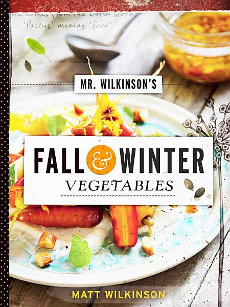 Mr  Wilkinson s Fall and Winter Vegetables
