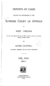 Report of Cases Determined in the Supreme Court of Appeals of the State of West Virginia: Volume 25