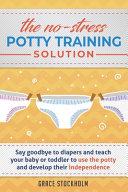 The No Stress Potty Training Solution
