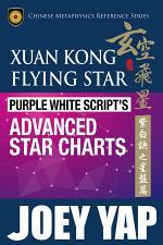 Xuan Kong Flying Star Purple White Script's Advanced Star Charts