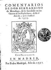 Comentarios De Don Bernardino de Mendoça, de lo sucedido en las Guerras de los Payses baxos, desde el A[n]no de. 1567. hasta el de. 1577